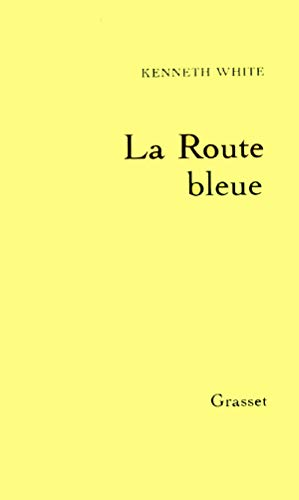 La route bleue (2246322219) by Kenneth White