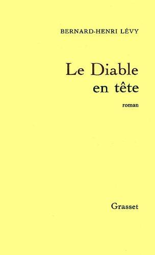 Le Diable En Tete: Roman: Levy, Bernard-Henri