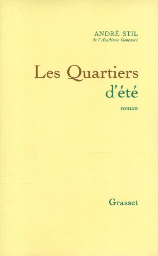 Les quartiers d'ete: Roman (French Edition): Andre Stil