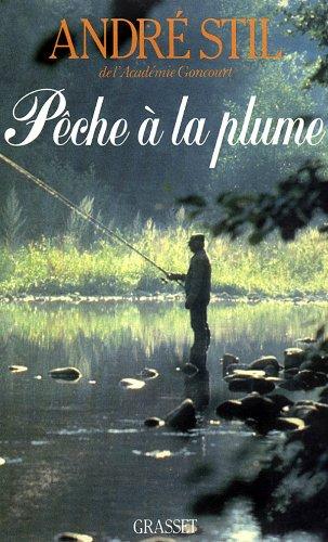 Peche a la plume (French Edition): Stil, Andre