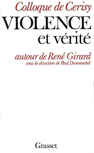 Violence et verite: Autour de Rene Girard