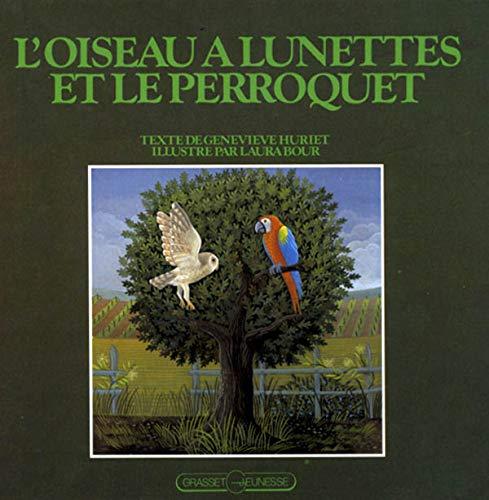 9782246339915: L'OISEAU A LUNETTES ET LE PERROQUET