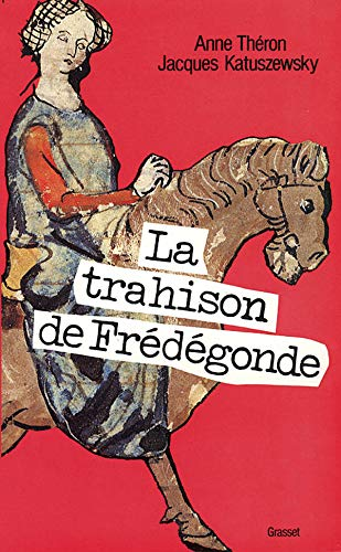 9782246340416: La trahison de Frédégonde: Roman (French Edition)