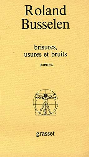 Brisures, usures et bruits (French Edition): Busselen, Roland