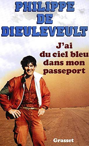 9782246344216: J'ai du ciel bleu dans mon passeport (French Edition)