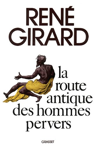 La route antique des hommes pervers (French: Girard, Rene?