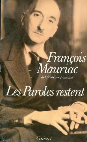 Les paroles restent (French Edition) (2246355710) by François Mauriac