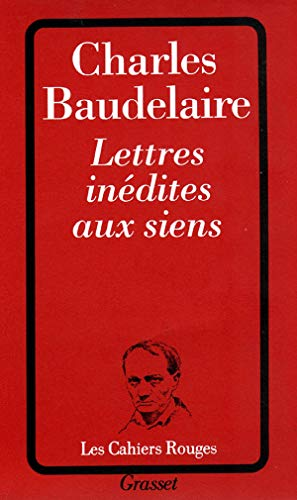 Lettres inédites aux siens: Charles Baudelaire