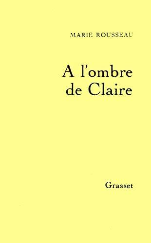 9782246362111: A l'ombre de Claire