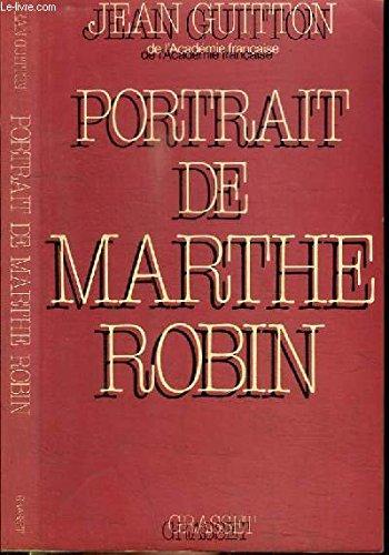 Portrait de Marthe Robin (French Edition): Guitton, Jean
