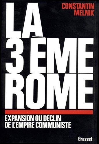 9782246369615: La troisieme Rome: Expansion ou declin de l'Empire communiste (French Edition)