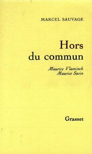 Hors du commun maurice Vlaminck maurice Savin: Sauvage Marcel