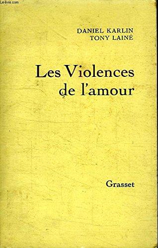 Les violences de l'amour: Karlin Daniel /