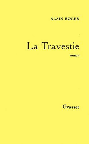 La Travestie: roman: Roger, Alain