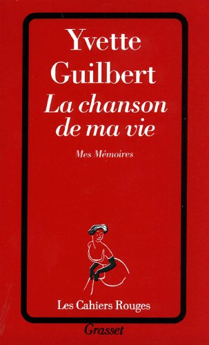 La Chanson de ma vie : Mes: Guilbert, Yvette