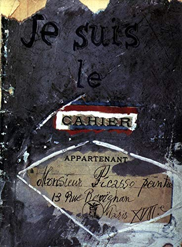 Je Suis Le Cahier -- The Sketchbooks of Picasso Glimcher, Arnold and Marc