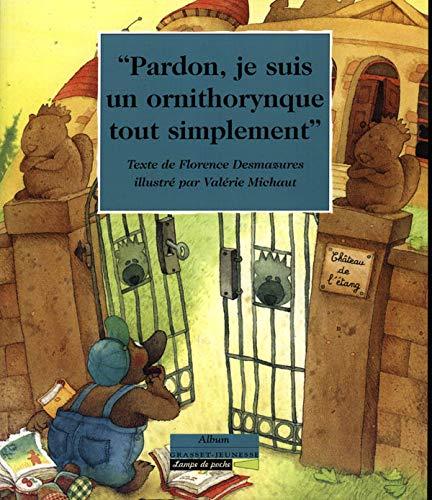 9782246384021: Pardon, je suis un ornithorynque tout simplement (French Edition)