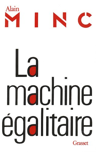 La machine egalitaire (French Edition): Minc, Alain