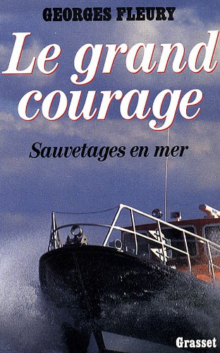 Le grand courage: Georges Fleury