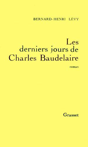 9782246401711: Les derniers jours de Charles Baudelaire