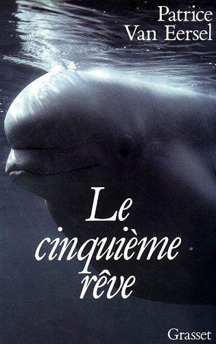 9782246409328: LE CINQUIEME REVE. Le dauphin, l'homme, l'évolution
