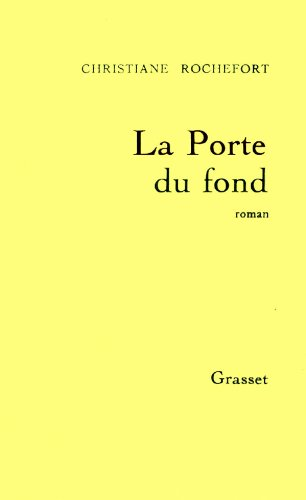 La porte du fond: Roman: Rochefort, Christiane