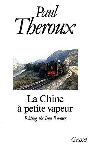 La Chine ? petite vapeur: Theroux, Paul