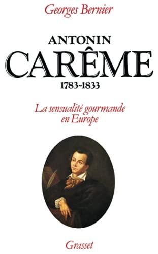 9782246420712: Antonin Carême, 1783-1833 : La sensualité gourmande en Europe