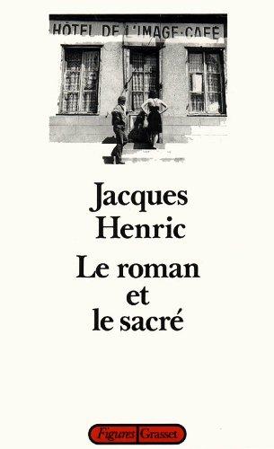 Le roman et le sacre (Figures / Grasset) (French Edition): Henric, Jacques