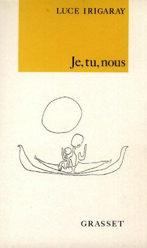 Je, Tu, Nous: Pour Une Culture De: Irigaray, Luce