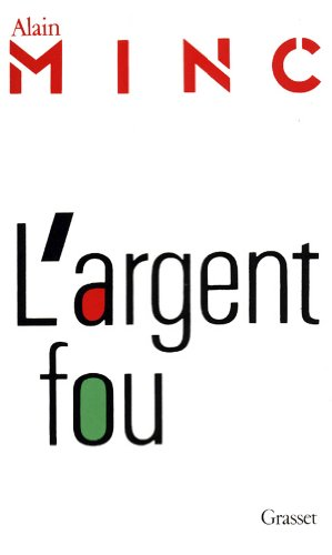 L'argent fou (French Edition): Minc, Alain