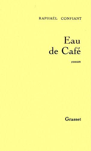 9782246438816: Eau de café: Roman (French Edition)