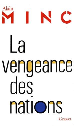 LA VENGEANCE DES NATIONS: MINC, ALAIN