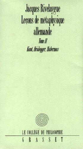 9782246444213: Leçons de métaphysique allemande. : Tome 2, Kant, Heidegger, Habermas (Le college de philosophie)