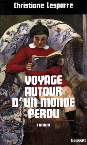 Voyage autour d'un monde perdu: Roman (French: Lesparre, Christiane