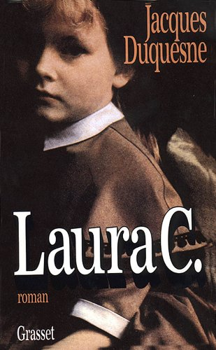 Laura C: Roman (French Edition): Duquesne, Jacques