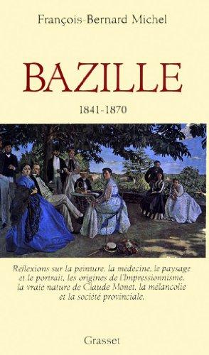 FRÉDÉRIC BAZILLE 1841-1870. Réflexions sur la peinture,: MICHEL, François-Bernard