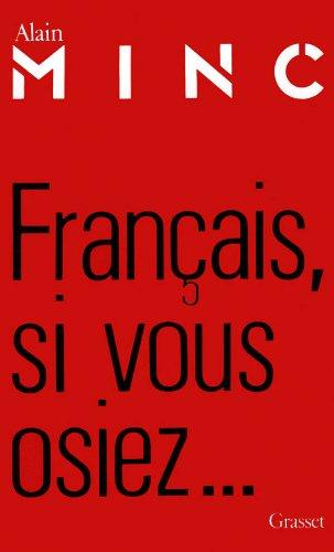 Francais, si vous osiez-- (French Edition): Minc, Alain