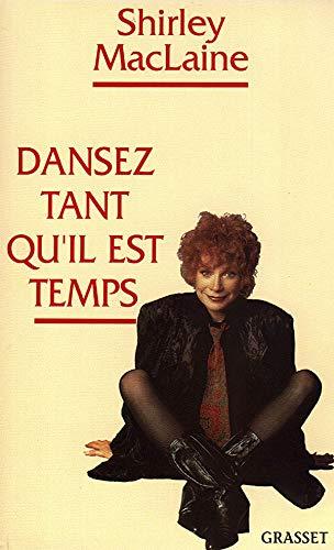 Dansez tant qu'il est temps (9782246458319) by Shirley MacLaine