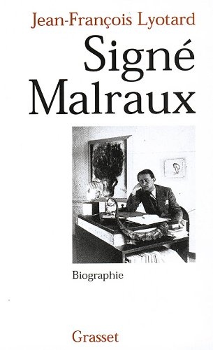 Signé Malraux (Biographie) (French Edition) (2246459915) by Jean François Lyotard