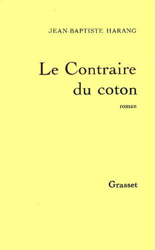 9782246463917: Le contraire du coton: Roman (French Edition)