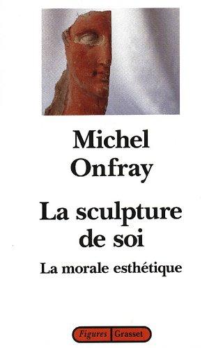 9782246465010: La sculpture de soi : La morale esthétique