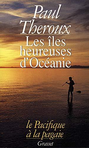 9782246469810: Les îles heureuses d'Océanie : Le Pacifique à la pagaie