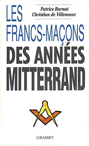 9782246470816: Les Francs-maçons des années Mitterrand