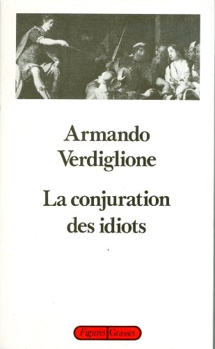9782246471912: La conjuration des idiots