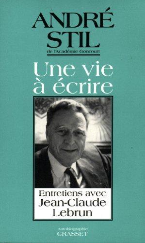 9782246473213: UNE VIE A ECRIRE. Entretiens avec Jean-Claude Lebrun
