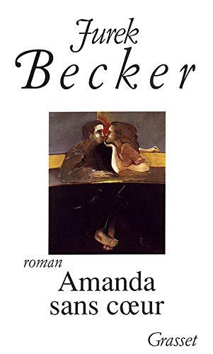 9782246473411: Amanda sans coeur (Gras.Doc.F.>1a)