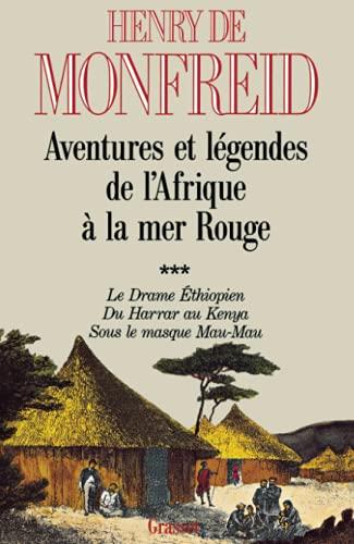 9782246478218: Aventures et légendes de l'Afrique à la Mer rouge : Tome 3, Le drame éthiopien