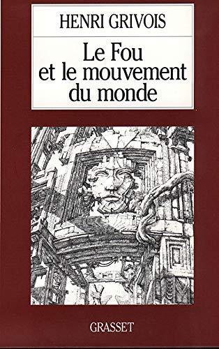 9782246485117: Le fou et le mouvement du monde