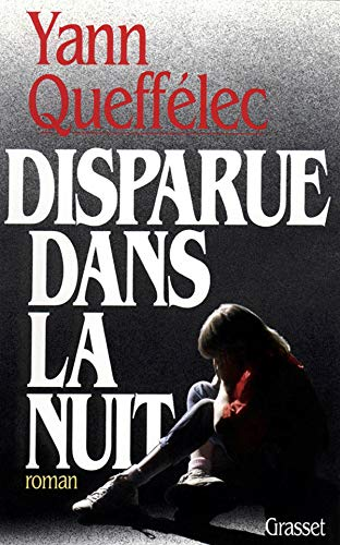Disparue dans la nuit: Roman (French Edition): Queffelec, Yann